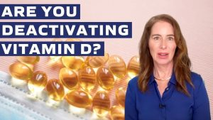 Are You Deactivating Your Vitamin D?