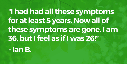 Now all of my symptoms are gone!